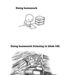 Listening to blink-182 while doing hw