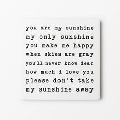 """You Are My Sunshine Sandstone CoasterOur sandstone coaster absorb liquids naturally and holds it until it evaporates. These coasters are the perfect addition to any room featuring the """"You Are My Sunshine"""" song lyrics printed on the front. Sunshine Songs, You And I, Love You, Personalized Birthday Shirts, Sandstone Coasters, You Are My Sunshine, Song Lyrics, Positivity, Te Amo"""