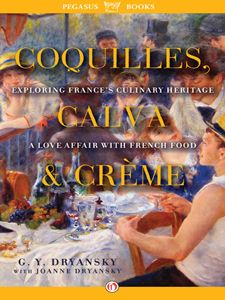 Bonjour Paris - Coquilles, Calva, and Crème: A Love Affair with Real French Food