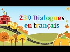 239 dialogues en francais & french conversations - YouTube