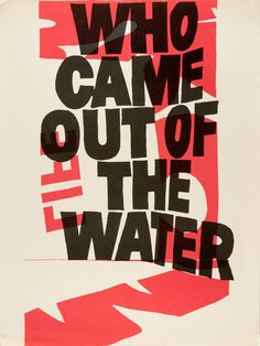 who came out of the water / Corita Kent
