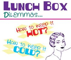 How to pack a lunch box and keep cold food cold and hot food hot.