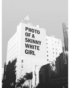 this is so true in like Times Square, its all skinny girl ads for fashion or makeup lines. makes you think how toxic their ads really are