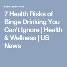 7 Health Risks of Binge Drinking You Can't Ignore | Health & Wellness | US News