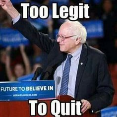 WHY QUIT WHILE WE ARE AHEAD. IF YOU LOOK AT THE REAL TRUTH OF THIS ELECTION WE ARE ROCKING THE F*CK OUT OF THIS THING!  DON'T GET CONFUSED BY THE HYPE, STAY STRONG, STAY FOCUSED & STAY BERNING UNTL AT LEAST NOVEMBER 2016! #WEBERN.