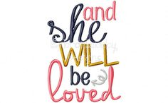 And She Will Be Loved 5x7 Machine by EmbroidababyDesigns on Etsy