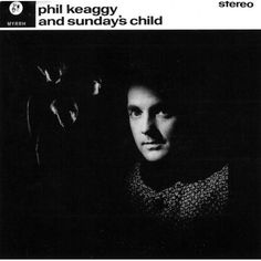 Phil Keaggy - Phil Keaggy & Sunday's Child