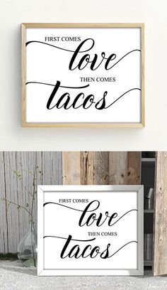 First Comes Love Then Comes Tacos Sign Party Print Wedding Décor Signage (Frame Not Included)