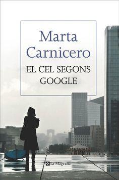 El cel segons google / Marta Carnicero. La Magrana, 2016.