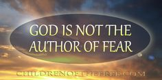 God is not he author of fear #fear #god #jesus #faith #pisteo #pistis #childrenofthefree #religiousquotes #faithquotes