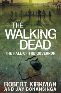 'The Walking Dead': Exclusive cover reveal of Robert Kirkman's 'The Fall of the Governor' | EW.com