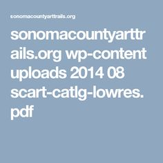 sonomacountyarttrails.org wp-content uploads 2014 08 scart-catlg-lowres.pdf