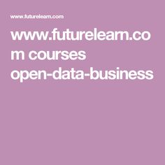 www.futurelearn.com courses open-data-business