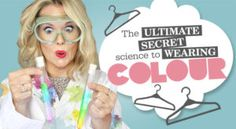The ULTIMATE Science To Wearing Colour