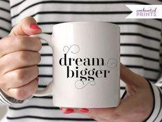 Dream Bigger Coffee Mug // Perfect gift idea for a new grad!