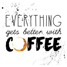 TCM&TSCC-COFFEEPRINTABLE-EverythingGetsBetterWithCoffee-Preview