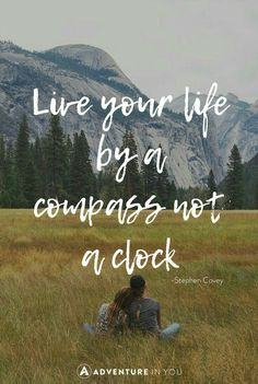 Travel Inspiration | Live your life by a compass not a clock