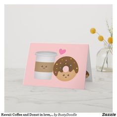 Kawaii Coffee and Donut in love, Perfect Pair Card Valentine Day Gifts, Valentines, Coffee And Donuts, Coffee Cards, Rainbow Sprinkles, Love Cards, Custom Greeting Cards, Thoughtful Gifts, Paper Texture