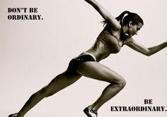 Não seja comum, seja extraordinário.