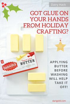 Use butter on your hands before washing to help remove glue from holiday crafting. #DIY Dairy Hack