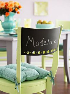 "Chair backs coated with chalkboard paint provide erasable name ""cards"" for a dinner party. Or you could use stick on chalkboard peel n stick paper Painted Chairs, Painted Furniture, Diy Furniture, Wooden Chairs, Dining Chairs, Room Chairs, Painted Tables, Dining Room, Decoupage Furniture"
