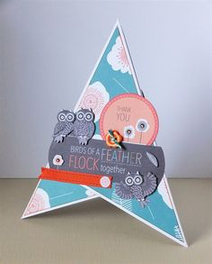 'Birds of a feather flock together' Handmade Thank You teepee card using the Papermania Owl Folk collection. Handmade Thank You Cards, Tee Pee, Tent Cards, Flocking, Bird Feathers, Owls, Cardmaking, Card Ideas, Stamps