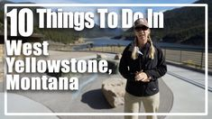 ten things to do with kids and families in West Yellowstone, Montana, a gateway to Yellowstone National Park.