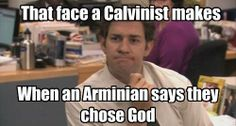 https://www.facebook.com/CalvinistMemes Reformed Memes  Yup. Think it through... Really?  Did YOU choose god, or did God choose Christ, as the means to allow you to realize that He chose you in Him.  Leave off the questions about how everyone else is or isn't saved. That's God's business, and is irrelevant to you. Who drew whom to you?  Hint: You didn't have a clue, until He revealed Himself to you. Just sayin.