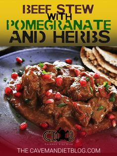 Paleo Dinner Recipes: Beef Stew with Pomegranate and Herbs - http://cavemandietblog.com/paleo-dinner-recipes-beef-stew-with-pomegranate-and-herbs/ #HealthyDinner, #HealthyRecipes, #Paleo, #PaleoDiet, #PaleoDinner, #PaleoDinnerRecipe, #PaleoDinnerRecipes