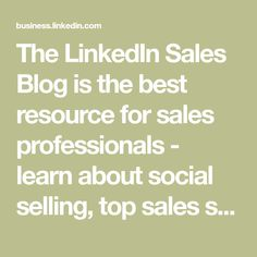 The LinkedIn Sales Blog is the best resource for sales professionals - learn about social selling, top sales strategies, and Sales Navigator tips and tricks.