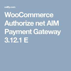 WooCommerce Authorize net AIM Payment Gateway 3.12.1 E