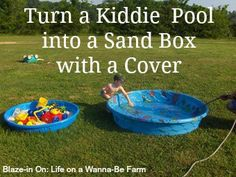 Turn a kiddie pool into a sand box, then use a bigger kiddie pool for the lid to keep animals out.