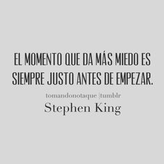the scariest moment is always when you are about to start -Stephen King The Words, More Than Words, Cool Words, Words Quotes, Me Quotes, Motivational Quotes, Inspirational Quotes, Sayings, Great Quotes