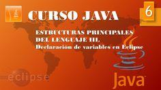 Curso Java. Estructuras principales III. Declaración variables Eclipse  ...