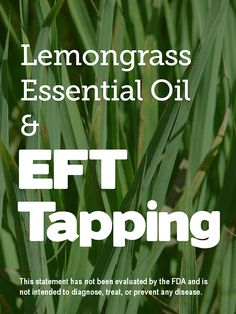 The Use of Essential Oils and Lemongrass with EFT/Tapping