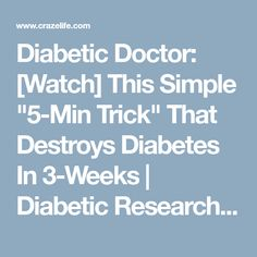 """Diabetic Doctor: [Watch] This Simple """"5-Min Trick"""" That Destroys Diabetes In 3-Weeks   Diabetic Research Center"""