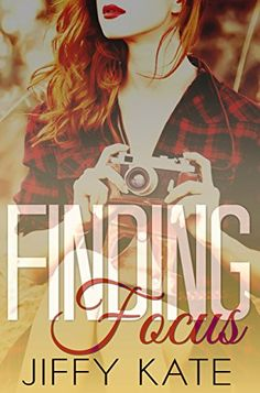 Finding Focus: Finding Focus Series Book 1 by Jiffy Kate https://www.amazon.com/dp/B0189TT9BO/ref=cm_sw_r_pi_dp_U_x_4SVPAbNGM9NK3