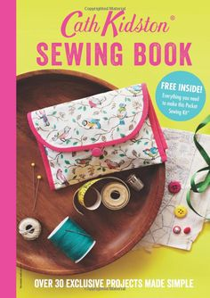 Cath Kidston Sewing Book: Amazon.co.uk: Cath Kidston: 9781849493826: Books