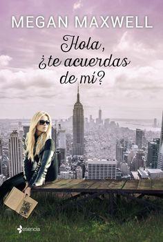 Hola, ¿te acuerdas de mi? -Megan Maxwell | Entre Libros Infinitos