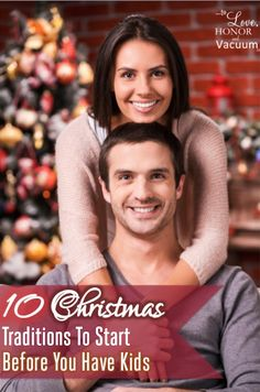 10 Christmas Traditions for Couples without Kids--whether kids are coming in the future or not! Because Christmas isn't just for kids--it's for sharing love for all of us.