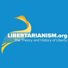 Many people believe that liberty is the core political value of modern civilization itself, the one that gives substance and form to all the other values of social life. They're called libertarians.