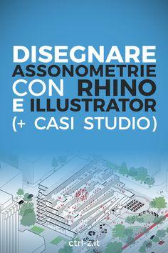 L'assonometria è un evergreen della rappresentazione architettonica. In questo articolo ti spiego come creare assonometrie e viste isometriche efficaci a partire da un modello Rhino.