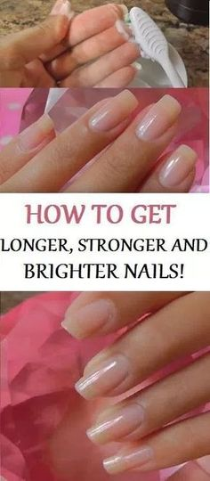 HOW TO GET LONGER, STRONGER, HEALTHY AND BRIGHTER NAILS FOREVER