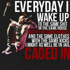 Everyday I wake up the same shit.