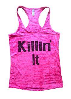 Killin It Burnout Tank Top By Funny Threadz - 675