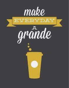 Coffee Tea Print Typography Make Everyday a Grande by noodlehug