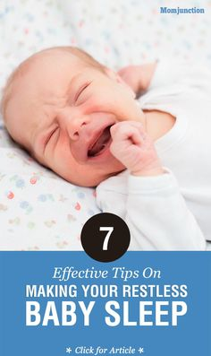 7 Effective Tips On Making Your Restless #Baby Sleep:If you want to know how to help a restless baby sleep? Try the ideas listed below