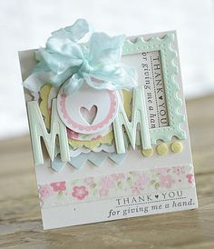 ~Thank You For Giving Me a Hand, Mom~ By: Ivc689 on scrapbook.com