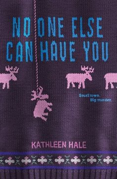 No One Else Can Have You by Kathleen Hale #IndigoTeen #Fiction