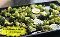 Fresh Ginger and Garlic Roasted Broccoli - Aunt Bee's Recipes